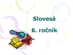 Sloves 6 ronk Podiarkni vo vete sloves Rozum