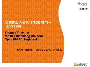 Open SPARC Program Updates Thomas Thatcher thomas thatchersun