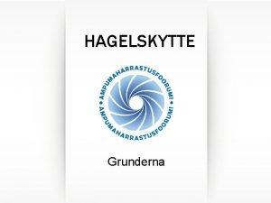 HAGELSKYTTE Grunderna Skolningsinnehll Hagelskyttets grenanalys Hagelskyttets fysiologi Hagelskyttets