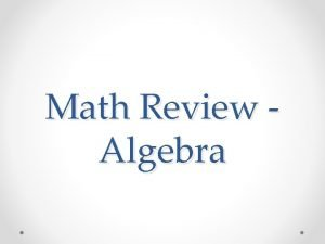 Math Review Algebra Using Letters When letters are
