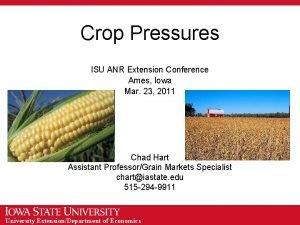 Crop Pressures ISU ANR Extension Conference Ames Iowa