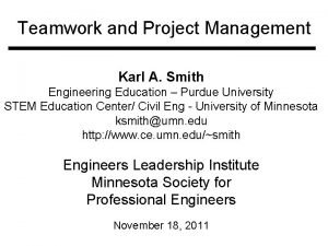 Teamwork and Project Management Karl A Smith Engineering