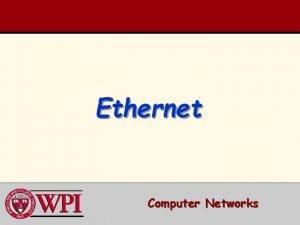 Ethernet Computer Networks Ethernet Outline Ethernet Binary Exponential