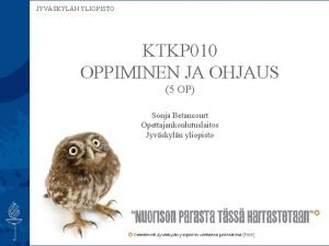 JYVSKYLN YLIOPISTO KTKP 010 OPPIMINEN JA OHJAUS 5