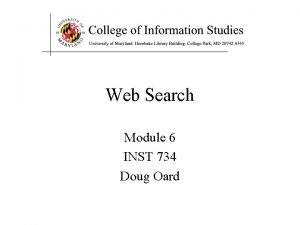 Web Search Module 6 INST 734 Doug Oard
