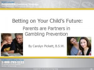 British Columbia Responsible Gambling Strategy Gambling information and