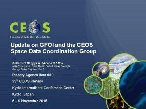 Committee on Earth Observation Satellites Update on GFOI