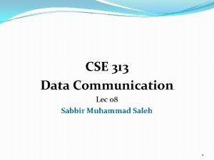 CSE 313 Data Communication Lec 08 Sabbir Muhammad