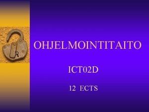 OHJELMOINTITAITO ICT 02 D 12 ECTS OPINTOJAKSON TOTEUTUS