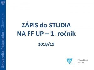 ZPIS do STUDIA NA FF UP 1 ronk