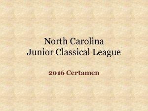 North Carolina Junior Classical League 2016 Certamen Welcome