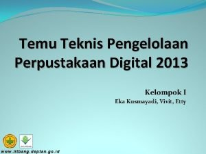 Temu Teknis Pengelolaan Perpustakaan Digital 2013 Kelompok I