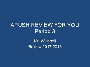 APUSH REVIEW FOR YOU Period 3 Mr Winchell