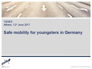 YEARS Athens 12 th June 2017 Safe mobility
