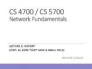 CS 4700 CS 5700 Network Fundamentals LECT URE
