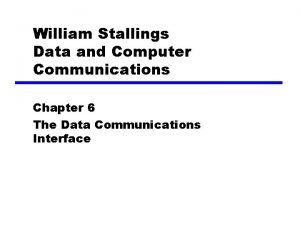 William Stallings Data and Computer Communications Chapter 6