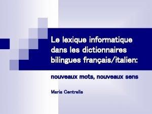 Le lexique informatique dans les dictionnaires bilingues franaisitalien