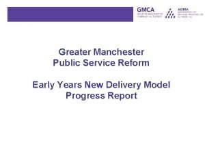 Greater Manchester Public Service Reform Early Years New