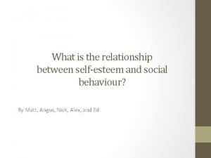 What is the relationship between selfesteem and social