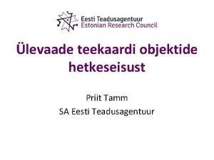 levaade teekaardi objektide hetkeseisust Priit Tamm SA Eesti