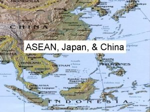 ASEAN Japan China Historical legacy 1942 1945 Japan