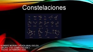 Constelaciones NOMBRE MORAN CAADA ANALI BELEN GRUPO 1101