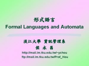 Formal Languages and Automata http mail im tku