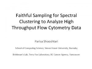 Faithful Sampling for Spectral Clustering to Analyze High