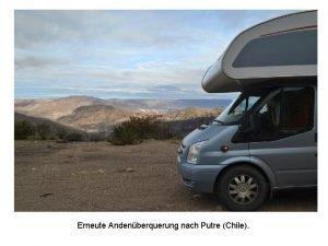 Erneute Andenberquerung nach Putre Chile Nach viel AltiplanoRegenzeit
