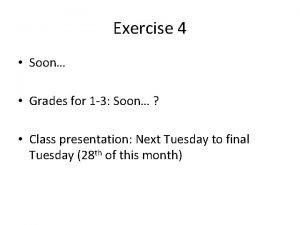 Exercise 4 Soon Grades for 1 3 Soon