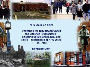 NHS Stoke on Trent Delivering the NHS Health
