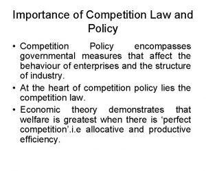 Importance of Competition Law and Policy Competition Policy