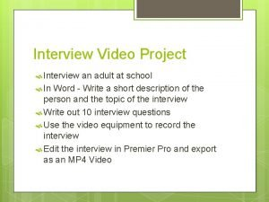 Interview Video Project Interview an adult at school