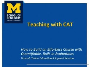Teaching with CAT How to Build an Effortless