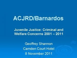 ACJRDBarnardos Juvenile Justice Criminal and Welfare Concerns 2001