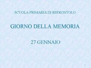 SCUOLA PRIMARIA DI REFRONTOLO GIORNO DELLA MEMORIA 27