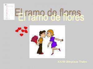 XXVIII Olimpiada Thales EL RAMO DE FLORES El