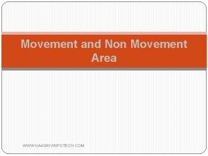 Movement and Non Movement Area WWW KAASHIVINFOTECH COM