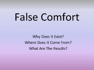 False Comfort Why Does It Exist Where Does