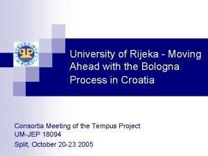 University of Rijeka Moving Ahead with the Bologna