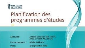 Planification des programmes dtudes Auteures Andre Boucher MD