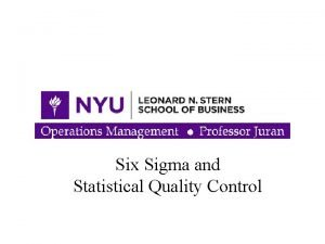 Six Sigma and Statistical Quality Control Outline Quality