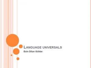 LANGUAGE UNIVERSALS Esin Dilan Glder Roman yk iir