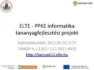 ELTE PPKE informatika tananyagfejlesztsi projekt Sajttjkoztat 2012 05