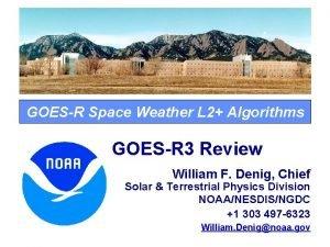 GOESR Space Weather L 2 Algorithms GOESR 3