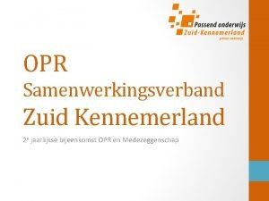 OPR Samenwerkingsverband Zuid Kennemerland 2 e jaarlijkse bijeenkomst