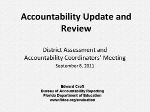 Accountability Update and Review District Assessment and Accountability