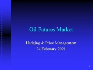 Oil Futures Market Hedging Price Management 24 February