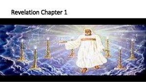 Revelation Chapter 1 Revelation Chapter 1 Revelation 1