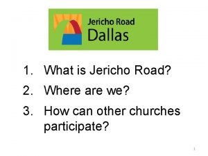 1 What is Jericho Road 2 Where are